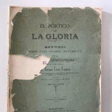 Libros antiguos: LÓPEZ FERREIRO. EL PORTICO DE LA GLORIA, SANTIAGO 1893. GALICIA A CORUÑA . Lote 190433857