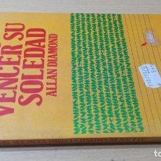 Libros antiguos: COMO VENCER SU SOLEDAD - ALLAN DIAMOND - EDOICIONES 29/ TXT71-72 AB. Lote 190448895