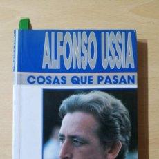 Libros antiguos: COSAS QUE PASAN . ALFONSO USSIA- 135 PROSAS ELEGIDAS DE ABC/ TXT71-72 AB. Lote 190456301
