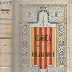 Libros antiguos: CRÓNICA DEL REY EN JAUME I. BCN : TIP. CATALANA, 1905. 22X15CM. 224+254 P.. Lote 190462581
