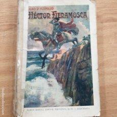 Libros antiguos: HECTOR DE FIERAMOSCA 1930 SOPENA. Lote 190467442