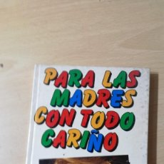 Libros antiguos: PARA LAS MADRES CON TODO CARIÑO - EDICIONES 29/ TXT71-72 AB. Lote 190473795