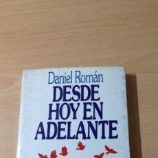 Libros antiguos: DESDE HOY EN ADELANTE - DANIEL ROMAN - NUESTRO MUNDO TIENE ARREGLO COMENZANDO POR TI/ TXT71-72 AB. Lote 190473868