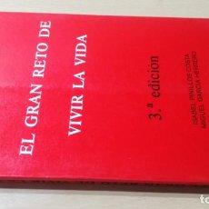 Libros antiguos: EL GRAN RETO DE VIVIR LA VIDA - ISABEL PINILLOS COSTA Y MIGUEL GARCIA HERRERO/ E501. Lote 190476107