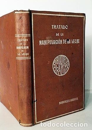 TRATADO PRÁCTICO DE LA MANIPULACIÓN DE LA LECHE. (1890) LECHE, CREMA, MANTECA Y QUESOS. (Libros Antiguos, Raros y Curiosos - Cocina y Gastronomía)