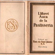 Libros antiguos: LLIBRET AUCA DE LA PASTISSERIA FORN DE SANT JAUME - VINYETES DE JOAN RIBOT I CALPE. Lote 190538541