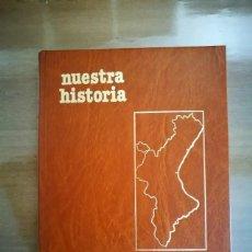 Libros antiguos: NUESTRA HISTORIA COMUNIDAD VALENCIANA MAS IVARS. Lote 190556718