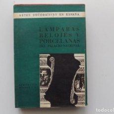 Libros antiguos: LIBRERIA GHOTICA. MATILDE LOPEZ. LÁMPARAS,RELOJES Y PORCELANAS DEL PALACIO NACIONAL. 1950.ILUSTRADO.. Lote 190637363