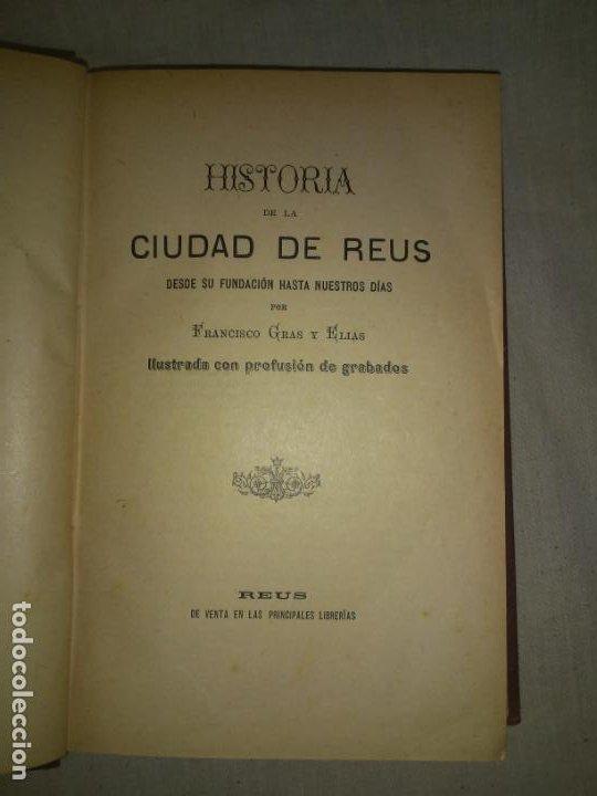 Libros antiguos: HISTORIA DE LA CIUDAD DE REUS - AÑO 1906 - F.GRAS - ILUSTRADO. - Foto 3 - 190706195
