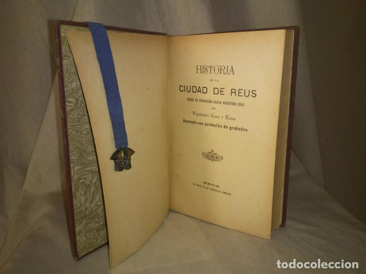 HISTORIA DE LA CIUDAD DE REUS - AÑO 1906 - F.GRAS - ILUSTRADO. (Libros Antiguos, Raros y Curiosos - Historia - Otros)