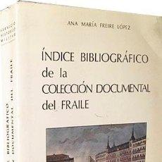 Libros antiguos: ÍNDICE BIBLIOGRÁFICO DE LA COLECCIÓN DOCUMENTAL DEL FRAILE. (REPERTORIO GUERRA DE LA INDEPENDENCIA. Lote 190726423