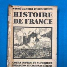 Libros antiguos: HISTOIRE DE FRANCE - COURS GAUTHIER ET DESCHAMPS - A. AYMARD - HACHETTE 1931. Lote 190740196