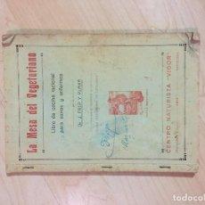 Libros antiguos: LA MESA DEL VEGETARIANO, DR. J. FALP Y PLANA. Lote 190756278