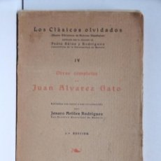 Libros antiguos: OBRAS COMPLETAS DE JUAN ALVAREZ GATO – LOS CLÁSICOS OLVIDADOS – 1928 2ª EDICIÓN. Lote 190778687