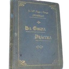 Libros antiguos: LIBRO LA COCINA PRÁCTICA POR PICADILLO MANUEL Mª PUGA Y PARGA. LITOGRAFIA E IMPRENTA ROEL, LA CORUÑA. Lote 190803178