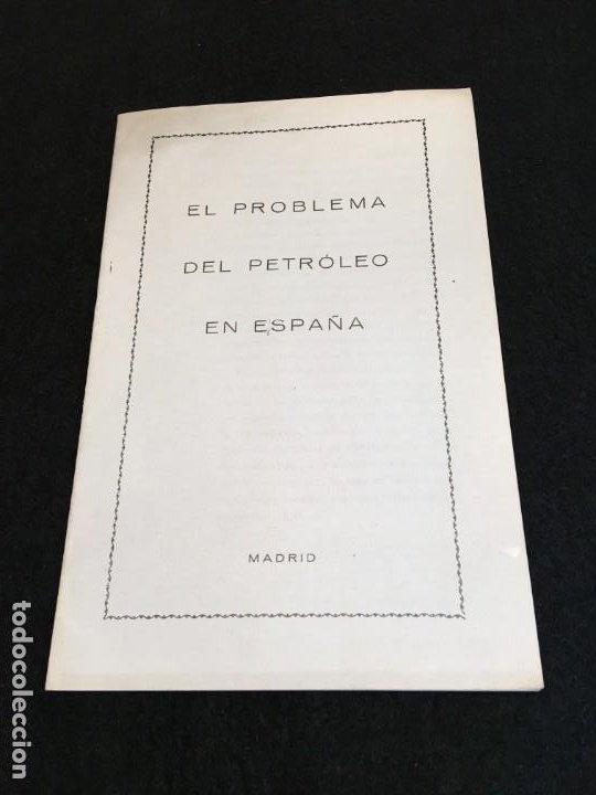 EL PROBLEMA DEL PETRÓLEO EN ESPAÑA. MADRID, 1930. CIA. ESPAÑOLA DE PETRÓLEOS. (Libros Antiguos, Raros y Curiosos - Ciencias, Manuales y Oficios - Otros)