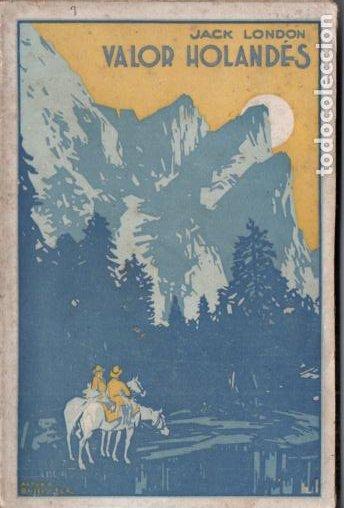 JACK LONDON : VALOR HOLANDÉS (PROMETEO, S.F.) (Libros antiguos (hasta 1936), raros y curiosos - Literatura - Narrativa - Otros)
