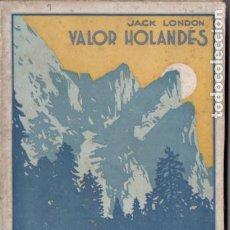 Livres anciens: JACK LONDON : VALOR HOLANDÉS (PROMETEO, S.F.). Lote 190850263