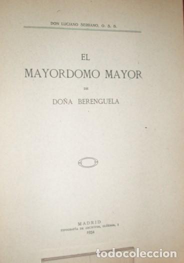 LUCIANO SERRANO ... EL MAYORDOMO MAYOR DE DOÑA BERENGUELA ... 1934 (Libros Antiguos, Raros y Curiosos - Historia - Otros)