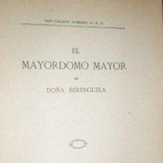 Libros antiguos: LUCIANO SERRANO ... EL MAYORDOMO MAYOR DE DOÑA BERENGUELA ... 1934. Lote 190855936