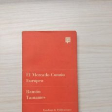 Libros antiguos: EL MERCADO COMÚN EUROPEO - RAMÓN TAMAMES. Lote 190884965