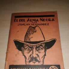 Libros antiguos: NOVELISTAS CANARIOS - J. GALÁN HERNÁNDEZ - EL DEL ALMA NEGRA. Lote 190885067