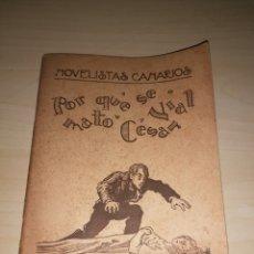 Libros antiguos: NOVELISTAS CANARIOS - PEDRO PINTO DE LA ROSA - POR QUÉ SE MATÓ CÉSAR VIAL. Lote 190885102