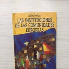 Libros antiguos: LAS INSTITUCIONES DE LAS COMUNIDADES EUROPEAS - CARLOS MOLINA. Lote 190885113