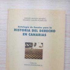 Libros antiguos: ANTOLOGÍA DE FUENTES PARA LA HISTORIA DEL DERECHO EN CANARIAS - MANUEL ARANDA EDUARDO GALVÁN. Lote 190886163