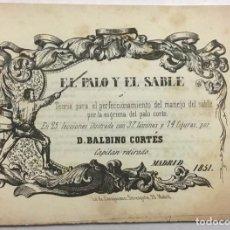Libros antiguos: EL PALO Y EL SABLE. TEORIA PARA EL PERFECCIONAMIENTO DEL MANEJO DEL SABLE POR LA ESCGRIMA DEL PALO C. Lote 190907513