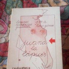 Libros antiguos: JUANA LA LÁPICES - LORENZO HERNÁNDEZ Y J.M.A TORO EDICIÓN DE 1979. Lote 190924137