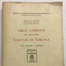 Libros antiguos: OBRAS COMPLETAS DEL TROVADOR CERVERÍ DE GIRONA. MARTÍN DE RIQUER. 1947. . Lote 190935036