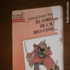 Libros antiguos: EL CORSARI DE L'ILLA DELS CONILLS GABRIEL JANER MANILA `PREMIO DE LA CRITICA SERRA D'OR 1985. Lote 190977818