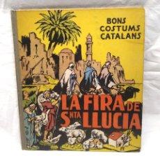 Libros antiguos: FIRA DE SANTA LLUCIA BONS COSTUMS CATALANES ANY 1933 1ERA EDICIÓ, ILUSTRAT PER VINYALS. Lote 190981190