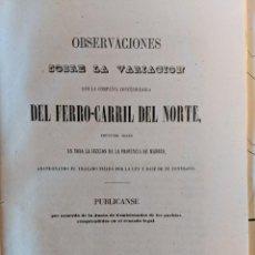 Libros antiguos: 1857 RRR OBSERVACIONES SOBRE LA VARIACION FERRO-CARRIL DEL NORTE - FERROCARRILES - MAPA VARIANTE. Lote 190984598
