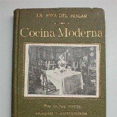 Libros antiguos: COCINA MODERNA. LA JOYA DEL HOGAR. MÁS DE 700 RECETAS ESCOGIDAS Y EXPERIMENTADAS. FRANCISCO DÉLIVA. Lote 190990013