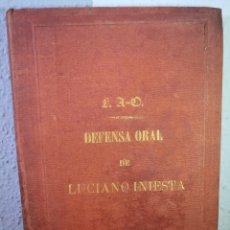Libros antiguos: 1867 - DEFENSA ORAL EN GRADO DE SÚPLICA EN LA CAUSA CONTRA LUCIANO INIESTA Y GARCÍA. Lote 191017523