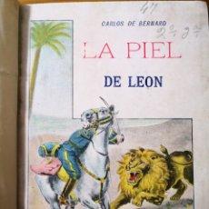 Libros antiguos: LA PIEL DE LEÓN, CARLOS DE BERNARD. Lote 191017948