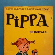 Libros antiguos: PIPPA SE INSTALA. ASTRID LINDGREN E INGRID VANG NYMAN. EDITORIAL JUVENTUD. . Lote 191038991