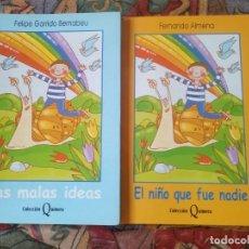 Libros antiguos: LOTE 2 TÍTULOS COLECCIÓN QUIMERA - LAS MALAS IDEAS Y EL NIÑO QUE FUE NADIE. Lote 191046935
