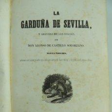Libros antiguos: LA GARDUÑA DE SEVILLA Y ANZUELO DE LAS BOLSAS POR DON ALONSO DE CASTILLO SOLORZANO AÑO 1846 . Lote 191047642