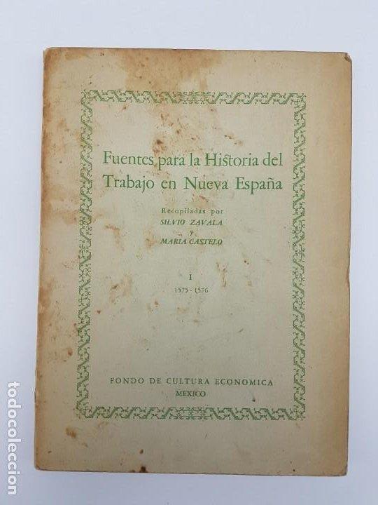 FUENTES PARA LA HISTÓRIA DEL TRABAJO EN NUEVA ESPAÑA ( TOMO I ) 1575-1576 (Libros Antiguos, Raros y Curiosos - Historia - Otros)