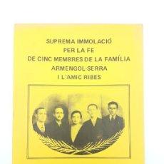 Libros antiguos: CINQUANTÈ ANIVERSARI INMOLACIO FAMILIA ARMENGOL- SERRA ( 1936-1986 ). Lote 191061566