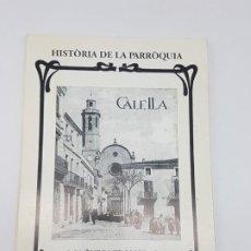 Libros antiguos: CALELLA ( HISTÓRIA DE LA PARROQUIA MIR MORAGAS ( 1999 ). Lote 191061888