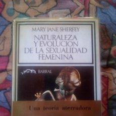 Libros antiguos: NATURALEZA Y EVOLUCIÓN DE LA SEXUALIDAD FEMENINA- MARY JANE SHERFEY- 1ª EDICIÓN DE 1974. Lote 191077670