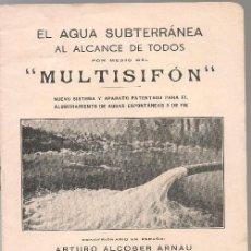 Libros antiguos: EL AGUA SUBTERRANEA AL ALCANCE DE TODOS POR MEDIO DEL SISTEMA MULTISIFON .... Lote 191185877