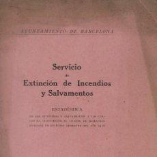 Libros antiguos: SERVICIO DE EXTINCION DE INCENDIOS Y SALVAMENTOS (ESTADISTICA) BARCELONA 1927. Lote 191186265
