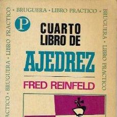 Libros antiguos: FRED REINFELD CUARTO LIBRO DE AJEDREZ EDITORIAL BRUGUERA BARCELONA 1971 2ª EDICION. Lote 191186755