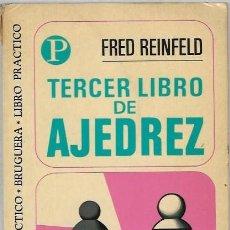 Libros antiguos: FRED REINFELD TERCER LIBRO DE AJEDREZ EDITORIAL BRUGUERA BARCELONA 1972 3ª EDICION. Lote 191187175