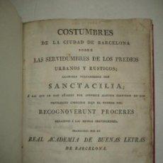 Libros antiguos: COSTUMBRES DE LA CIUDAD DE BARCELONA SOBRE LAS SERVIDUMBRES DE LOS PREDIOS URBANOS...C. 1818.. Lote 191194478